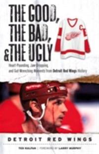 Good, the Bad, & the Ugly: Detroit Red Wings