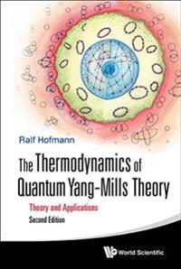 The Thermodynamics of Quantum Yang-Mills Theory: Theory and Applications (Second Edition)