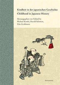 Childhood in Japanese History / Kindheit in Der Japanischen Geschichte: Concepts and Experiences / Vorstellungen Und Erfahrungen