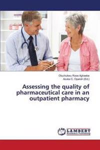 Assessing the Quality of Pharmaceutical Care in an Outpatient Pharmacy