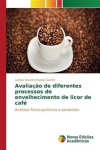 Avaliacao de Diferentes Processos de Envelhecimento de Licor de Cafe