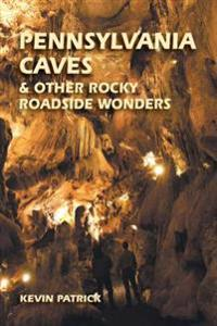 Pennsylvania Caves & Other Rocky Roadside Wonders