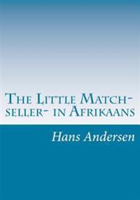 The Little Match- Seller- In Afrikaans