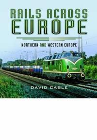 Rails Across Europe: Northern and Western Europe