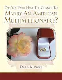 Did You Ever Have the Chance to Marry an American Multimillionaire?