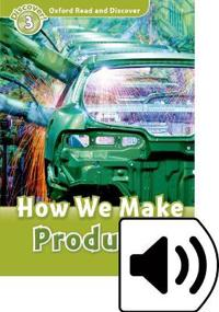 Oxford Read and Discover: Level 3: How We Make Products Audio Pack
