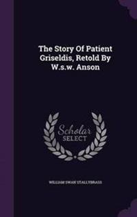 The Story of Patient Griseldis, Retold by W.S.W. Anson