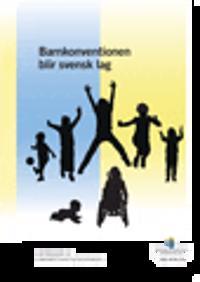 Barnkonventionen blir svensk lag. SOU 2016:19. : Betänkande från Barnrättighetsutredningen