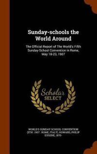 Sunday-Schools the World Around