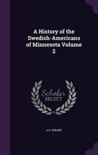 A History of the Swedish-Americans of Minnesota Volume 2