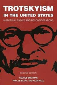Trotskyism in the United States: Historical Essays and Reconsiderations