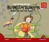 Blomsterkungen : boken om Carl von Linné