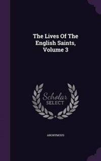 The Lives of the English Saints, Volume 3