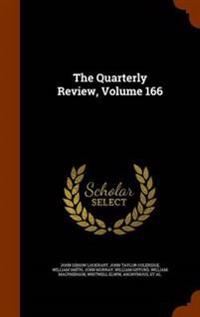 The Quarterly Review, Volume 166