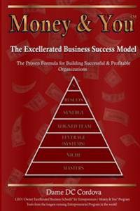 Money & You: Excellerated Business Success Model