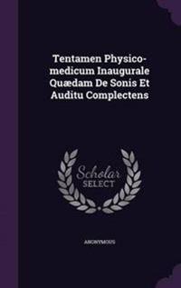 Tentamen Physico-Medicum Inaugurale Quaedam de Sonis Et Auditu Complectens