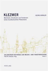 Klezmer: Merkmale, Strukturen Und Tendenzen Eines Musikkulturellen Phaenomens