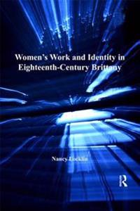 Women's Work and Identity in Eighteenth-Century Brittany