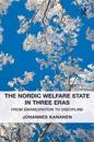 Nordic Welfare State in Three Eras