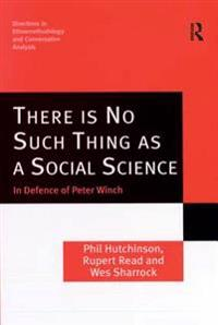 There is No Such Thing as a Social Science