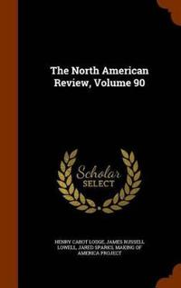 The North American Review, Volume 90