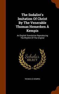 The Sodalist's Imitation of Christ by the Venerable Thomas Hemerken a Kempis