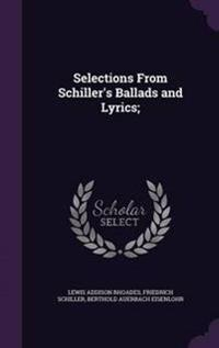 Selections from Schiller's Ballads and Lyrics;