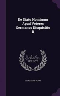 de Statu Hominum Apud Veteres Germanos Disquisitio II