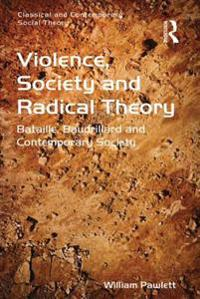 Violence, Society and Radical Theory