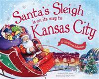 Santa's Sleigh Is on Its Way to Kansas City: A Christmas Adventure