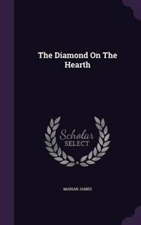 The Diamond on the Hearth