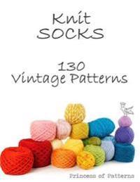 Knit Socks: 130 Vintage Patterns