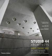 Studio 44 Architects: Concepts, Strategies, Works: New Forms for Russia