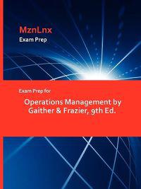 Exam Prep for Operations Management by Gaither & Frazier, 9th Ed.