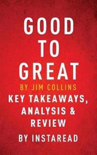 Good to Great by Jim Collins - Key Takeaways, AnalysisReview