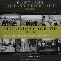 The Band Photographs: 1968-1969: Autographed Signature Edition