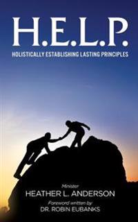 H.E.L.P. - Holistically Establishing Lasting Principals