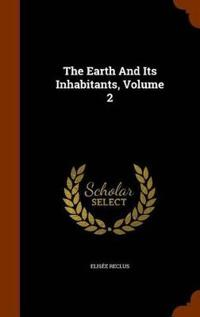 The Earth and Its Inhabitants, Volume 2