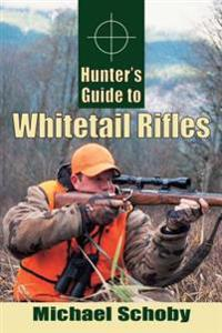 Hunters Guide to Whitetail Rifles