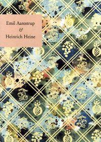 Emil Aarestrup & Heinrich Heine