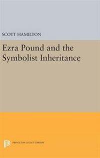 Ezra pound and the symbolist inheritance