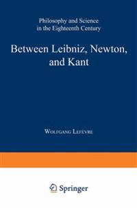 Between Leibniz, Newton, and Kant