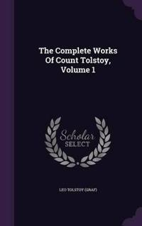 The Complete Works of Count Tolstoy, Volume 1
