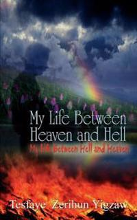 My Life Between Heaven and Hell