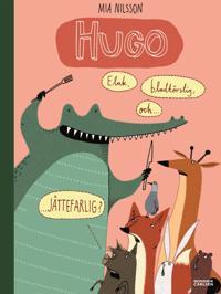Hugo - elak, blodtörstig och JÄTTEFARLIG?
