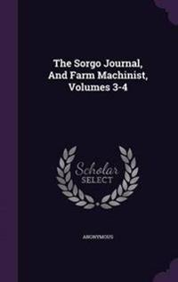 The Sorgo Journal, and Farm Machinist, Volumes 3-4