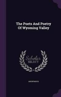 The Poets and Poetry of Wyoming Valley