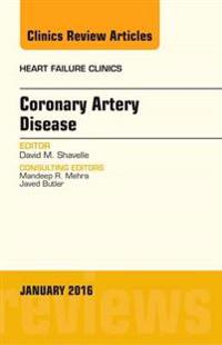 Coronary Artery Disease, An Issue of Heart Failure Clinics, E-Book