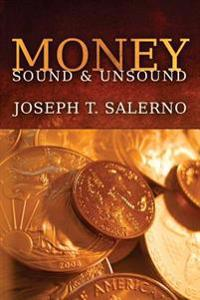 Money: Sound and Unsound