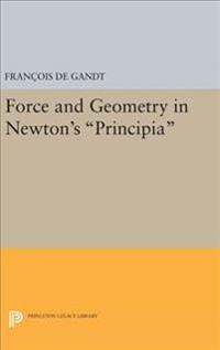 Force and Geometry in Newton's Principia